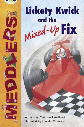 BC Lime B/3C Meddlers: Lickety Kwick and the Mixed-Up Fix - BUG CLUB