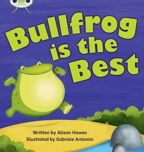 Bug Club Phonics Bug Set 18 Bullfrog is the Best - Phonics Bug (Paperback)