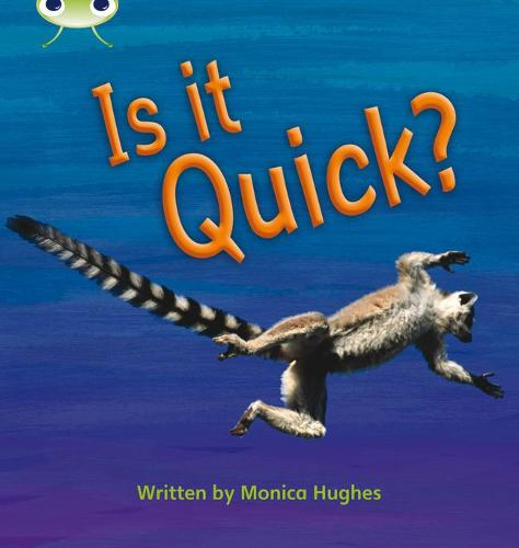 Is it Quick?: Bug Club Phonics Bug Non-Fiction Set 07 Is It Quick? Non-Fiction Set 07 - Phonics Bug (Paperback)