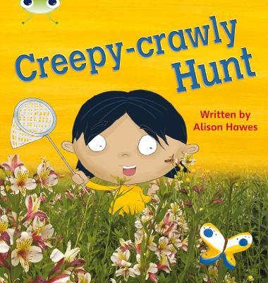 Bug Club Phonics Bug Non-fiction Set 19 Creepy-Crawly Hunt - Phonics Bug (Paperback)
