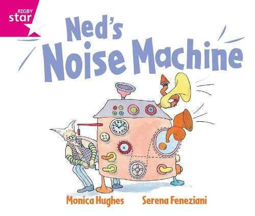 Rigby Star GuidedReception: Pink Level: Ned's Noise Machine Pupil Book (single) - RIGBY STAR (Paperback)