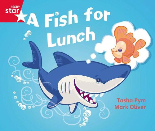 Rigby Star Guided Phonic Opportunity Readers Red: A Fish For Lunch - Star Phonics Opportunity Readers (Paperback)