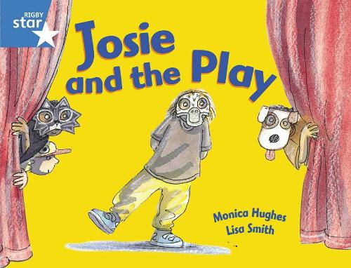 Rigby Star Guided 1Blue Level: Josie and the Play Pupil Book (single) - RIGBY STAR (Paperback)