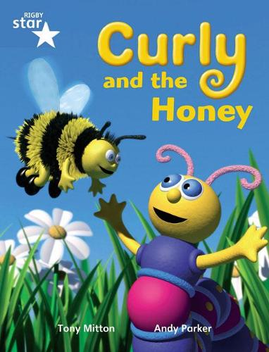 Rigby Star Guided Phonic Opportunity Readers Blue: Pupil Book Single: Curly And The Honey - Star Phonics Opportunity Readers (Paperback)