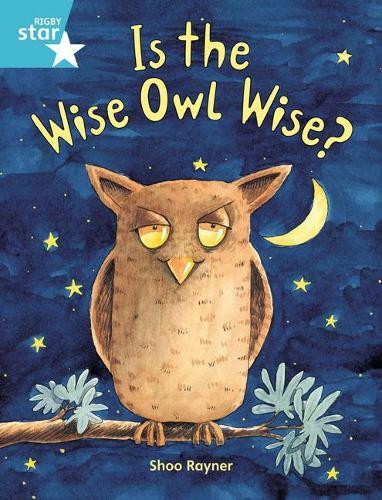Rigby Star Guided 2, Turquoise Level: Is the Wise Owl Wise? Pupil Book (single) - RIGBY STAR (Paperback)