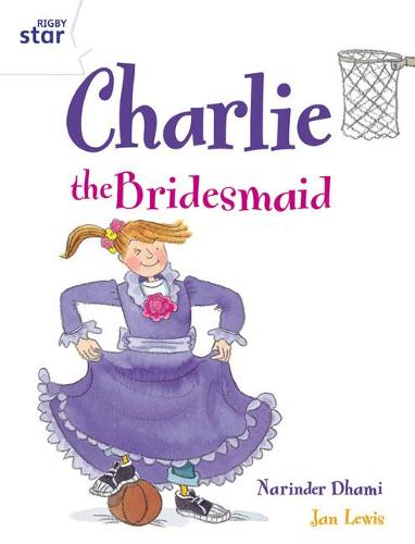 Rigby Star Guided 2 White Level: Charlie the Bridesmaid Pupil Book (single) - RIGBY STAR (Paperback)