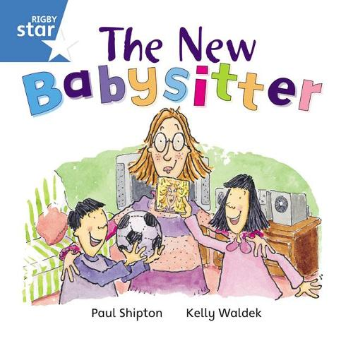 Rigby Star Independent Blue Reader 6 The New Babysitter - STAR INDEPENDENT (Paperback)