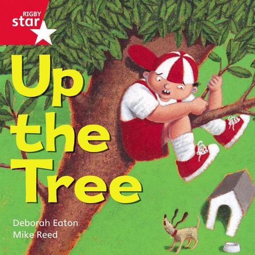 Rigby Star Independent Red Reader 5: Up the Tree - STAR INDEPENDENT (Paperback)