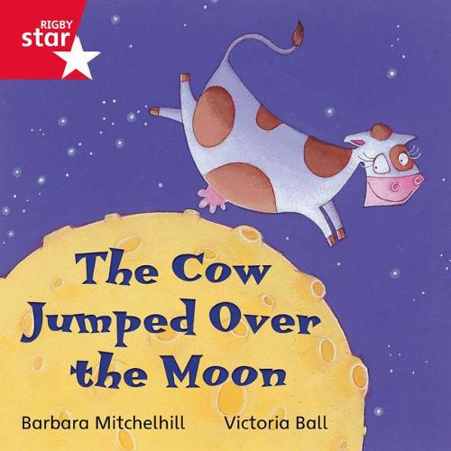 Rigby Star Independent Red Reader 6: The Cow Jumped over the Moon - STAR INDEPENDENT (Paperback)
