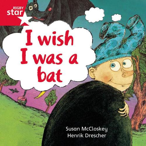 Rigby Star Independent Red Reader 10: I wish I was a Bat - STAR INDEPENDENT (Paperback)