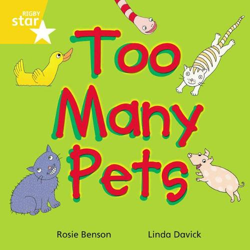 Rigby Star Indeendant Yellow Reader 3: Too Many Pets - STAR INDEPENDENT (Paperback)