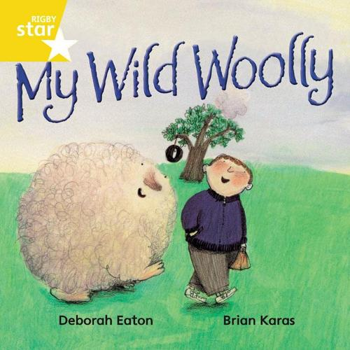 Rigby Star Independant Rocket Yellow Reader 5 : My Wild Woolly - STAR INDEPENDENT (Paperback)