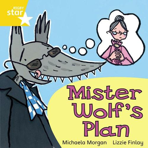 Rigby Star Independent Yellow Reader 9 Mister Wolf's Plan - STAR INDEPENDENT (Paperback)