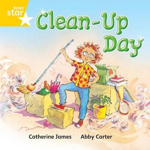 Rigby Star Independent Yellow Reader 11: Clean up day - STAR INDEPENDENT (Paperback)