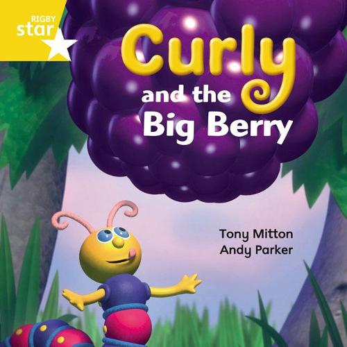Rigby Star Independent Yellow Reader 13 Curly and the Big Berry - STAR INDEPENDENT (Paperback)