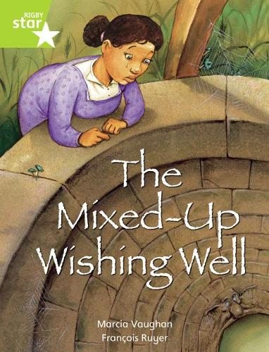 Rigby Star Indep Year 2: Lime Level Fiction: The Mixed Up Wishing Well Single - STAR INDEPENDENT (Paperback)