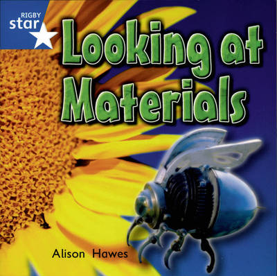 Rigby Star Independent Yr1/P2 Blue Level: Looking At Materials (3 Pack) - STAR INDEPENDENT