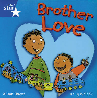 Rigby Star Independent Yr1/P2 Blue Level: Brother Love (3 Pack) - STAR INDEPENDENT