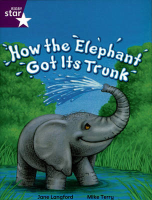 Rigby Star Indep Yr2/P3 Purple Level: How the Elephant got its Trunk (3 Pack) - STAR INDEPENDENT