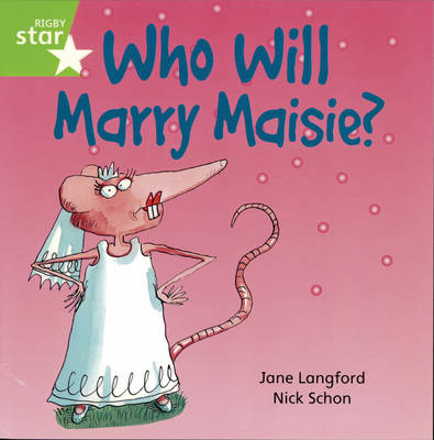 Rigby Star Independent Yr 1/P2 Green Level:Who Will Marry Maisie? (3 Pack) - STAR INDEPENDENT