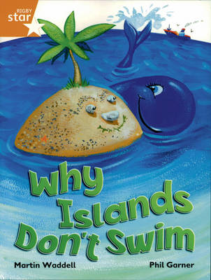 Rigby Star Independent Yr 2/P3 Orange Level: Why Islands Don't Swim (3 Pack) - STAR INDEPENDENT