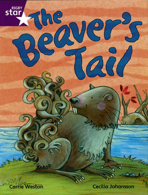 Rigby Star Indep Yr 2/P3 Purple Level:The Beaver's Tail (3 Pack) - STAR INDEPENDENT