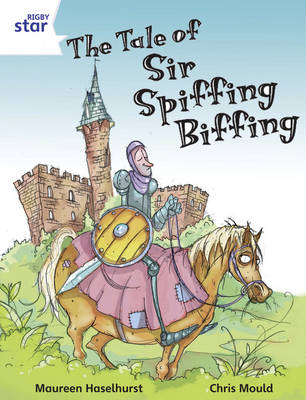 Rigby Star Indep Year 2/P3 White Level: The Tale of Sir Spiffing Biffing (3 Pack) - STAR INDEPENDENT