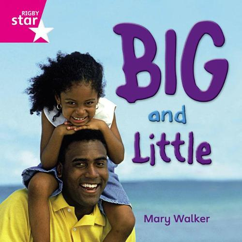 Rigby Star Independent Reception Pink Non Fiction Big and Little Single - STAR INDEPENDENT (Paperback)