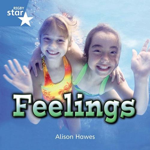Rigby Star Independent Year 1 Blue Non Fiction Feelings Single - STAR INDEPENDENT (Paperback)
