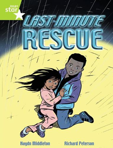 Rigby Star Indep Year 2 Lime Fiction Last Minute Rescue Single - STAR INDEPENDENT (Paperback)