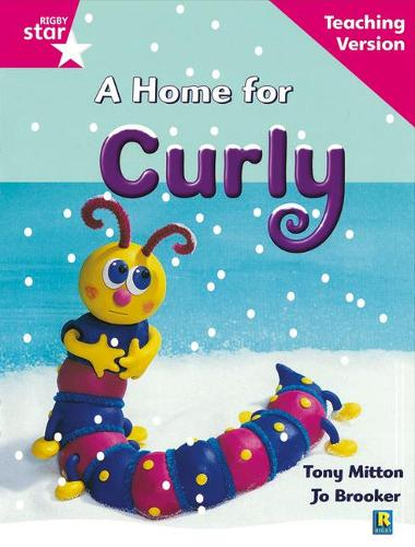Rigby Star Guided Reading Pink Level: A Home for Curly Teaching Version - RIGBY STAR (Paperback)