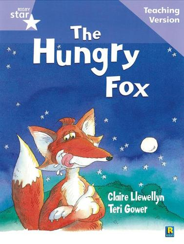 Rigby Star Guided Reading Lilac Level: The Hungry Fox Teaching Version - RIGBY STAR (Paperback)