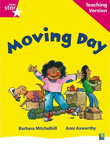Rigby Star Guided Reading Pink Level: Moving Day Teaching Version - RIGBY STAR (Paperback)