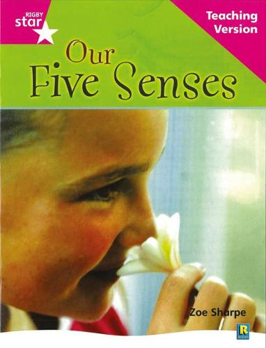 Rigby Star Non-fiction Guided Reading Pink Level: Our Five Senses Teaching Version - RIGBY STAR (Paperback)
