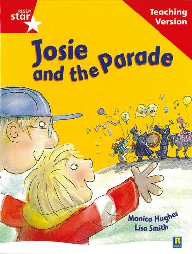 Rigby Star Guided Reading Red Level: Josie and the Parade Teaching Version - RIGBY STAR (Paperback)