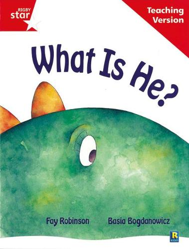 Rigby Star Guided Reading Red Level: What Is He? Teaching Version - RIGBY STAR (Paperback)