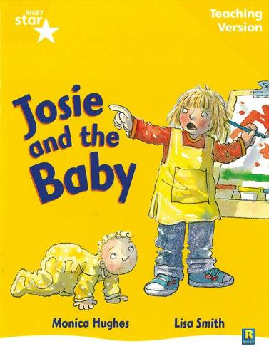 Rigby Star Guided Reading Yellow Level: Josie and the Baby Teaching Version - STARQUEST (Paperback)