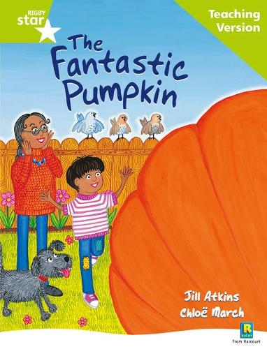 Rigby Star Guided Reading Green Level: The Fantastic Pumpkin Teaching Version - RIGBY STAR (Paperback)