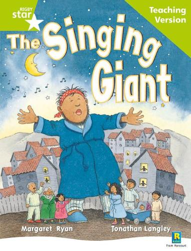 Rigby Star Guided Reading Green Level: The Singing Giant - story Teaching Version - RIGBY STAR (Paperback)
