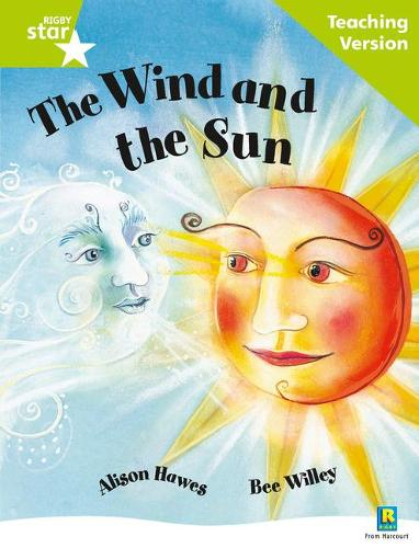 Rigby Star Guided Reading Green Level: The Wind and the Sun Teaching Version - RIGBY STAR (Paperback)