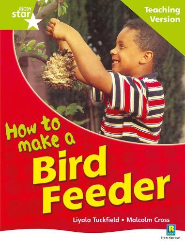 Rigby Star Non-fiction Guided Reading Green Level: How to make a bird feeder Teaching Ver - STARQUEST (Paperback)