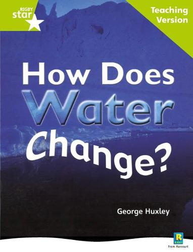 Rigby Star Non-fiction Guided Reading Green Level: How does water change? Teaching Version - STARQUEST (Paperback)