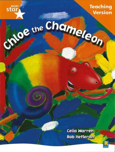 Rigby Star Guided Reading Orange Level: Chloe the Cameleon Teaching Version - RIGBY STAR (Paperback)