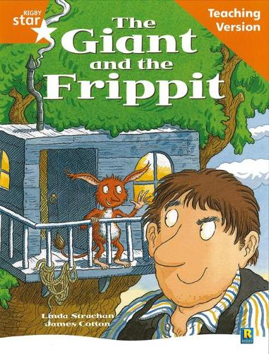 Rigby Star Guided Reading Orange Level: The Giant and the Frippit Teaching Version - RIGBY STAR (Paperback)
