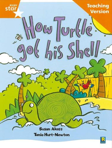 Rigby Star Guided Reading Orange Level: How the turtle got its shell Teaching Version - RIGBY STAR (Paperback)