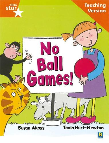 Rigby Star Guided Reading Orange Level: No Ball Games Teaching Version - RIGBY STAR (Paperback)
