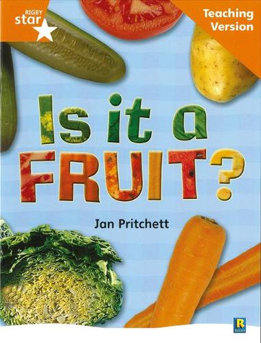 Rigby Star Non-fiction Guided Reading Orange Level: Is it a fruit? Teaching Version - RIGBY STAR (Paperback)