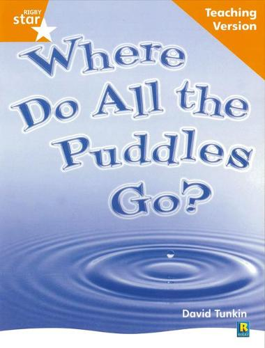 Rigby Star Non-fiction Guided Reading Orange Level: Where do all the puddles go? Teaching - RIGBY STAR (Paperback)
