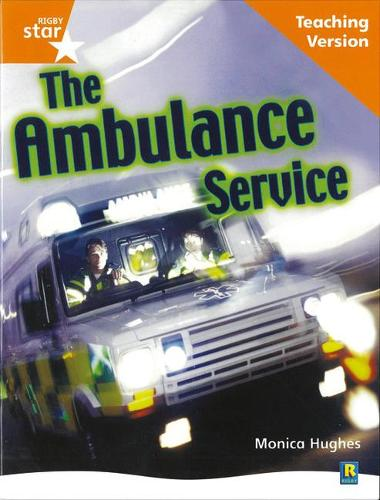 Rigby Star Non-fiction Guided Reading Orange Level: The ambulance service Teaching Version - RIGBY STAR (Paperback)