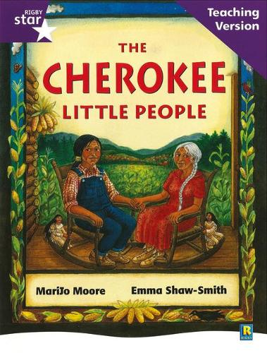 Rigby Star Guided Reading Purple Level: The Cherokee Little People Teaching Version - RIGBY STAR (Paperback)